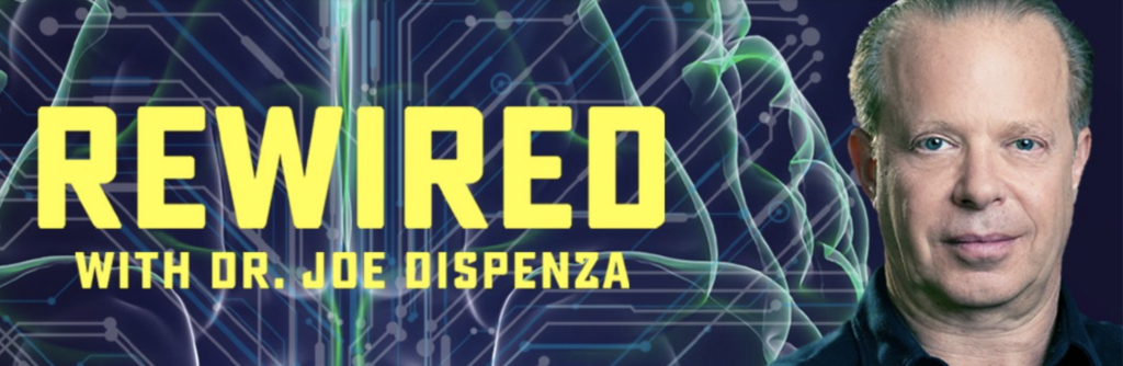 Dr Joe Dispenza's Rewired series