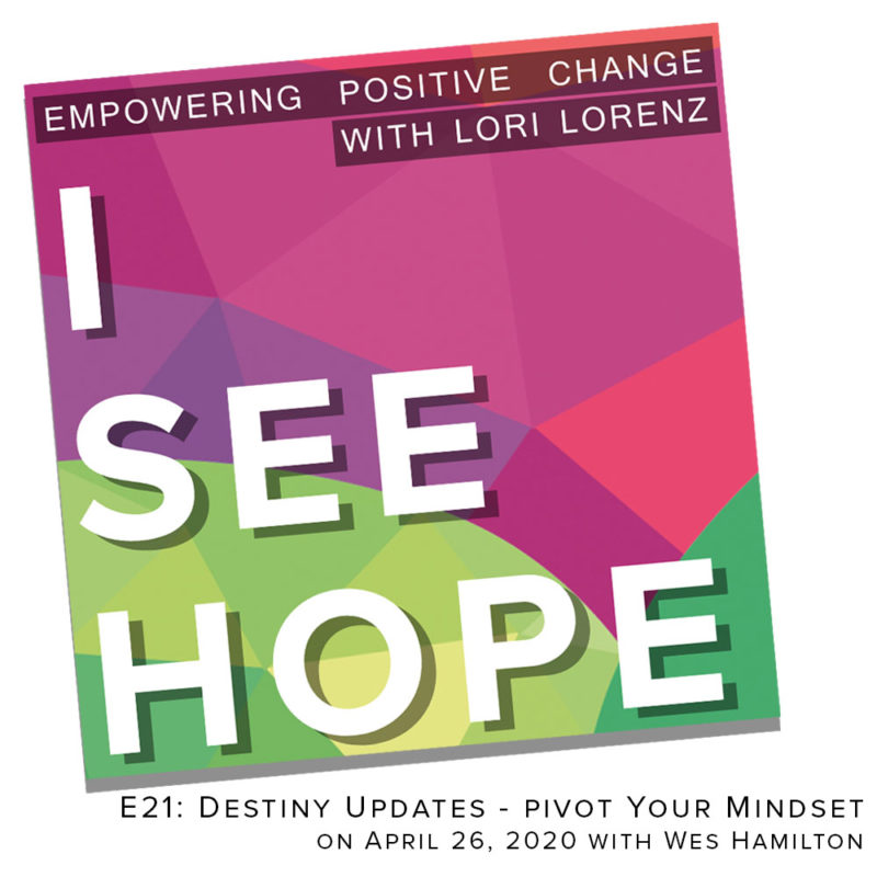 E21 Destiny Updates – Pivot Your Mindset